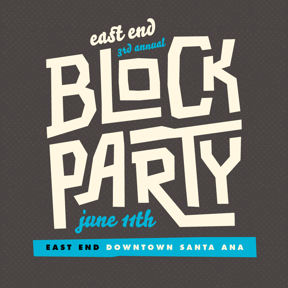 ENJOY MUSIC PERFORMANCES, LIVE ART AND VENDORS @ THE EAST END BLOCK PARTY - SANTA ANA