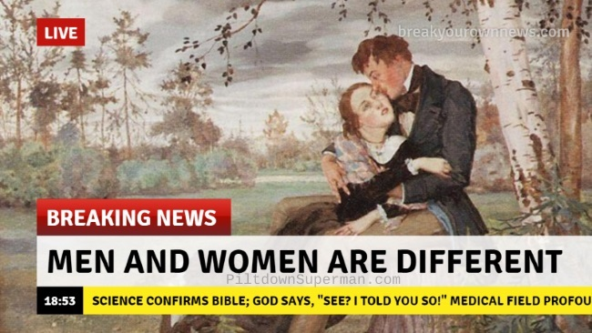 Science confirms the Bible: men and women are different.