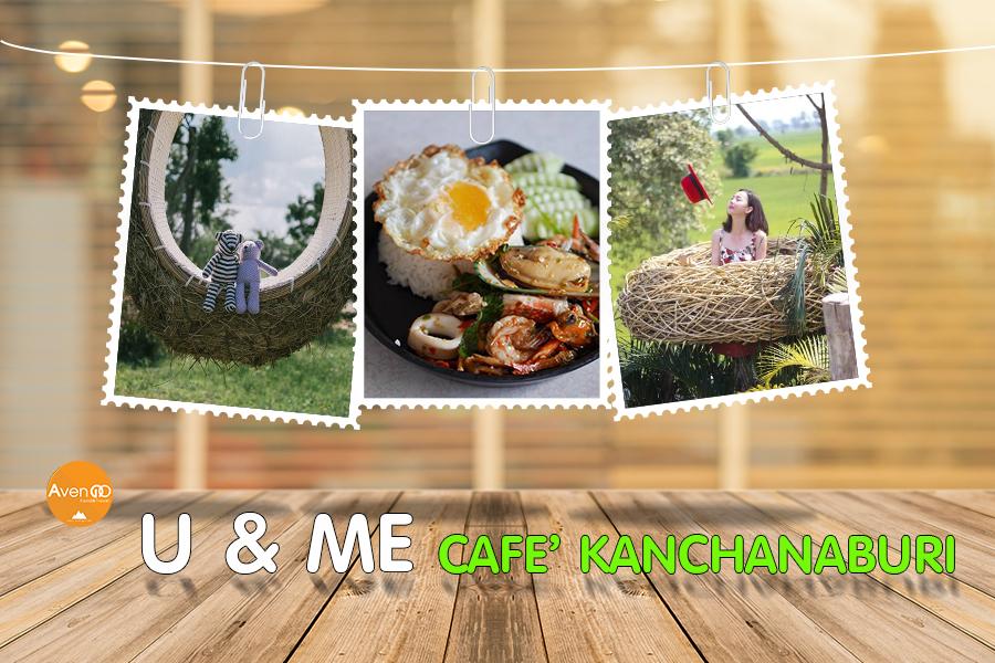 U&ME Cafe' Kanchanaburi