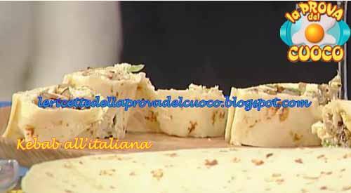 Ricetta Kebab La Prova Del Cuoco.Kebab All Italiana Ricetta Anna Moroni Da La Prova Del Cuoco