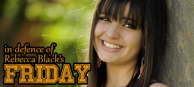 In Defence of Rebecca Black's Friday: Rebecca Black Herself
