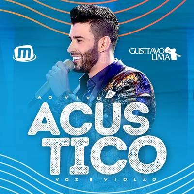Gusttavo Lima - Acústico Voz e Violão