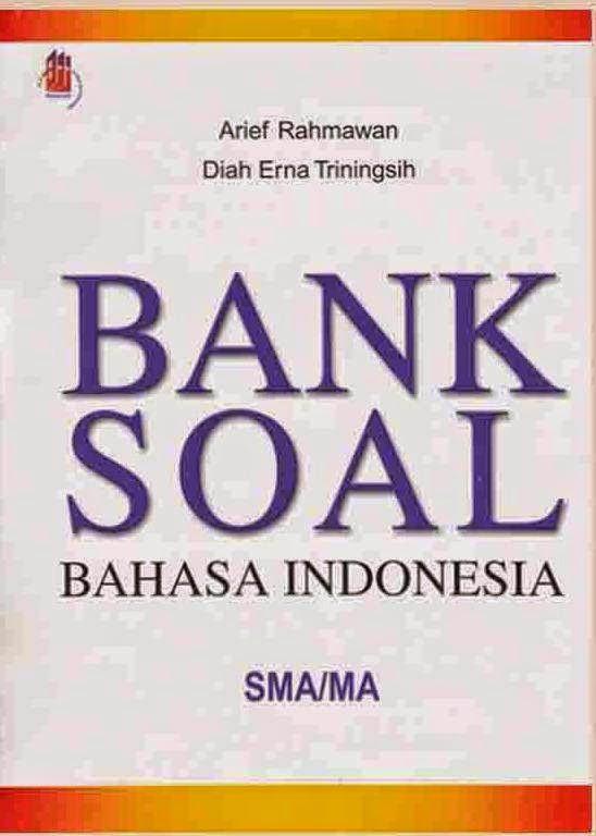 Bank Soal Bahasa Indonesia SMA/MA