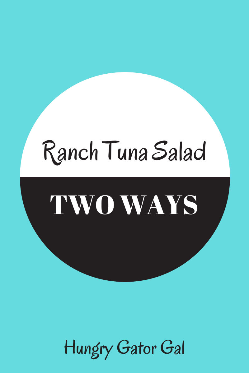 Ranch Tuna Salad - Two Ways from Hungry Gator Gal