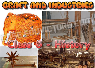 CBSE Class 8 - HISTORY – CRAFT AND INDUSTRIES - Concept Points (#cbsenotes)(#eduvictors)