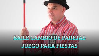 BAILE CAMBIO DE PAREJAS JUEGO PARA FIESTAS