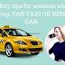 जब भी महिलाये CAB  बुक करे वह चाहे एप्लीकेशन के माध्यम से हो या फ़ोन करके इन बातो  को जरूर ध्यान दे जो की इनकी सुरक्षा के लिए है ।  Safety tips for women's while booking cab taxi or rental car