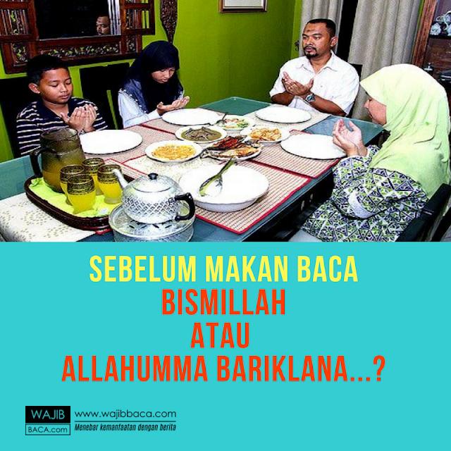 Benarkah Lebih Afdol Baca Bismillah Daripada `Allahumma Bariklana` Sebelum Makan?