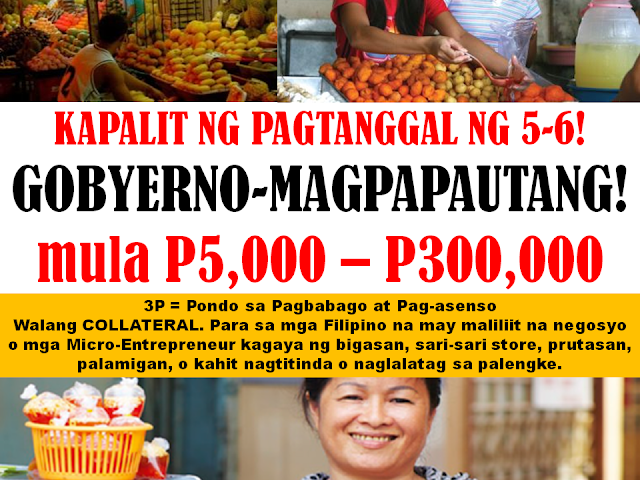 "The Government is launching a lending program called Pondo sa Pagbabago at Pag-asenso (P3). With a P19 billion worth of fund for the next five years, the program is aimed to finance micro, small and medium businesses. And to eliminate 5-6 lending which charges a huge amount of interest (20%) per month. ""The P3 is designed to bring down the interest rate at which micro-finance is made available to micro enterprises,"" said Trade Secretary Ramon Lopez. For 2017, the allocated budget for the program is P1 billion. Initially, the program will be launched in the provinces of Mindoro and Leyte islands and Sarangani, which are among the top 30 poorest provinces. Eventually, we hope that this will be implemented all through out the country. SOME 20 POOR PROVINCES IN THE PHILIPPINES 20. Sorsogon (Region 5) 19. Zamboanga Sibugay (Region 9) 18. Negros Oriental (Region 7) 17. Leyte (Region 8) 16. Catanduanes (Region 5) 15. North Cotabato (Region 12) 14. Western Samar (Region 8) 13. Mt. Province (CAR) 12/11. Lanao del Norte (Region 10) 12/11. Eastern Samar (Region 8) 10. Agusan del Sur (Caraga) 9. Siquijor (Region 7) 8. Zamboanga del Norte (Region 9) 7. Sultan Kudarat (Region 12) 6. Bukidnon (Region 10) 5. Maguindanao (ARMM) 4. Northern Samar (Region 8) 3. Sarangani (Region 12) 2. Sulu (ARMM) 1. Lanao del Sur (ARMM) ""Fund delivery to micro-enterprises shall be carried out in either by wholesale lending to non-bank financial institutions like MFI-NGOs, and cooperatives which shall on-lend the fund to beneficiaries or by direct lending by SB Corp, "" Lopez said. Priority for the program are those entrepreneurs who doesn't have easy access to credit. Examples are agri-businessmen or farmers, vendors, and micro entrepreneurs like sari-sari store owners, and many more. The good thing about the program, is that it does not require collateral. Borrowers can avail minimum of P5,000 to as much as P300,000. The interest rate shall be 2.17% monthly, a big difference compared to the 5-6 interest rate of 20% monthly. ""This alternative funding dedicated for micro and small enterprises is meant to discourage the 5-6 money lending system in our country,"" said Lopez ""Fund delivery to microenterprises shall be carried out either by wholesale lending to non-bank financial institutions like microfinance institutions (MFIs) and cooperatives, which shall on-lend the fund to beneficiaries, or by direct lending by SB Corp,"" Lopez explained. References: Loan, Business capital, government assistance, low interest rate loan, micro financing, capital loan, financing for entrepreneurs,"