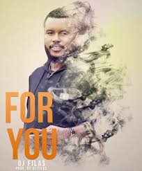 Dj Filas - For You |Download Mp3