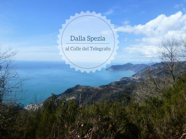 Itinerario dalla Spezia al Colle del Telegrafo panorama sulle Cinque Terre