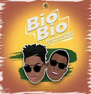 Reekado Banks ft Duncan Mighty - Bio Bio