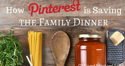 How Pinterest is Saving the Family Dinner