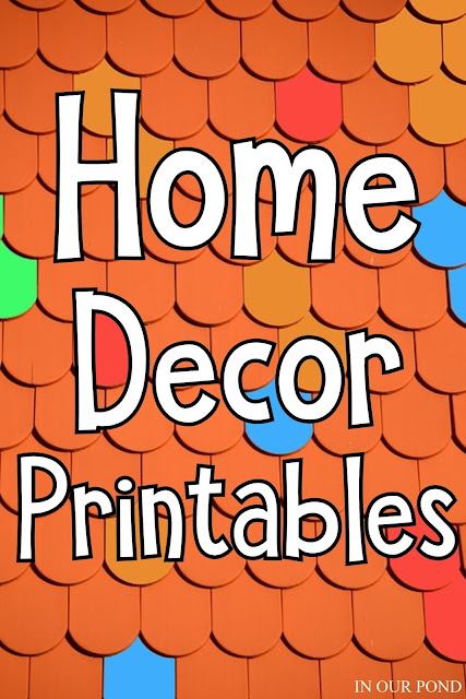 Home Decor Printables // In Our Pond // free printables // home // homeschooling // printable decorations
