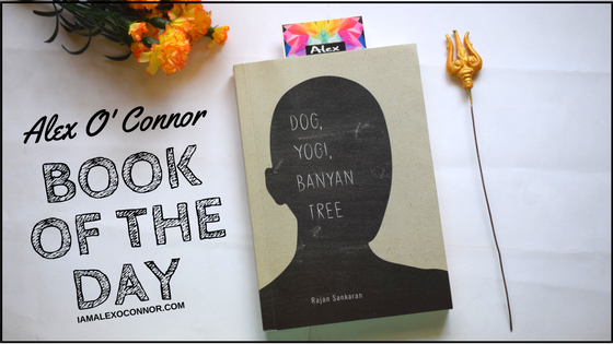 Dog, Yogi, Banyan tree Review by alex o o connor - Book of the Day