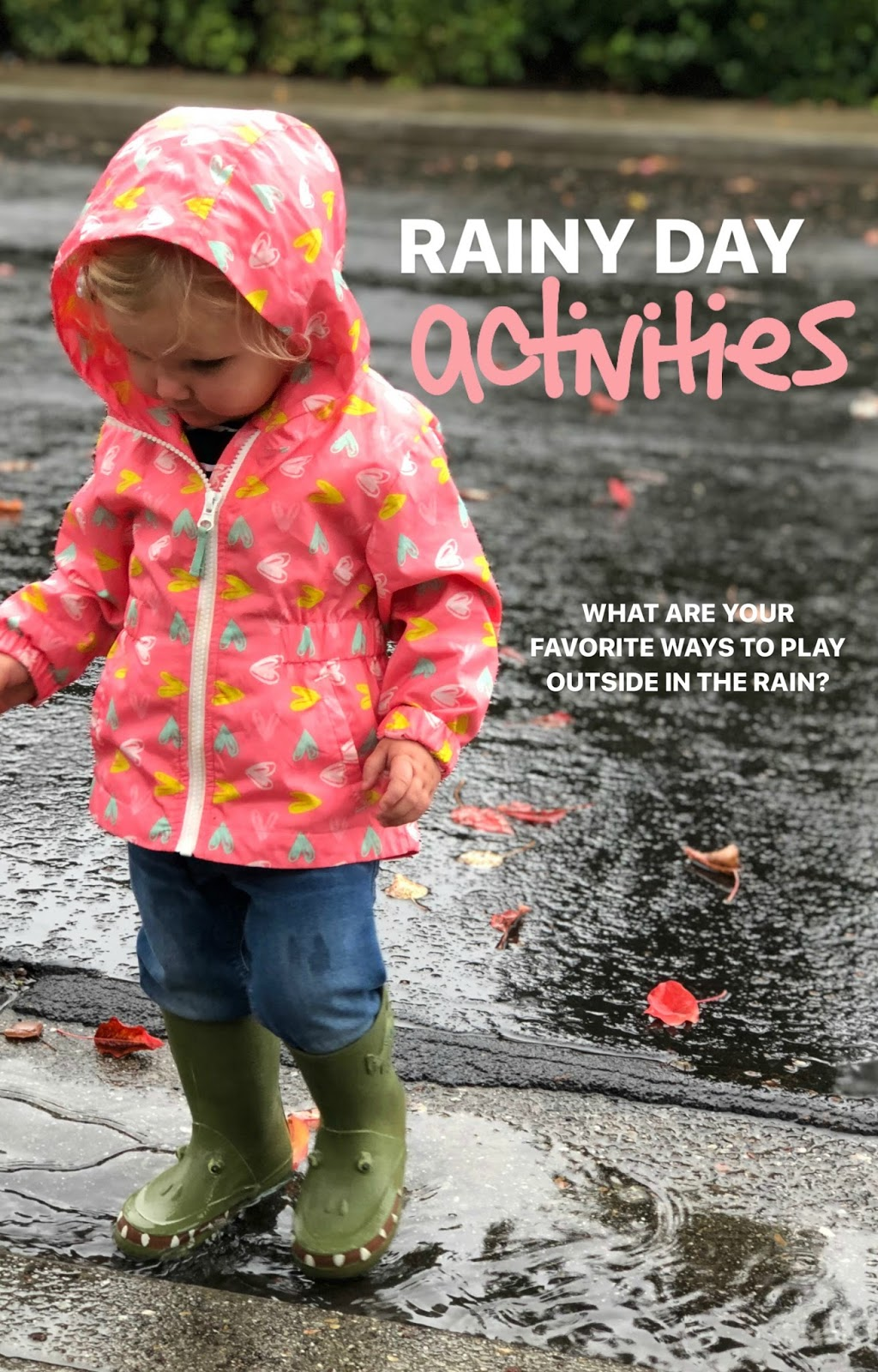 Toddler Approved Awesome Outdoor Rainy Day Activities