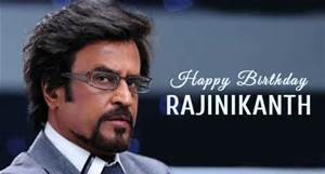 rajinikanth birthday greetings
