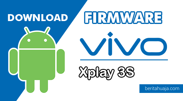 Download Firmware / Stock ROM Vivo Xplay 3S (X520L) All Version