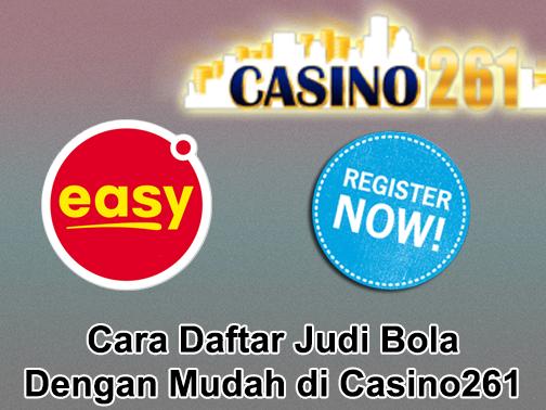 Cara Daftar Judi Bola Dengan Mudah di Casino261
