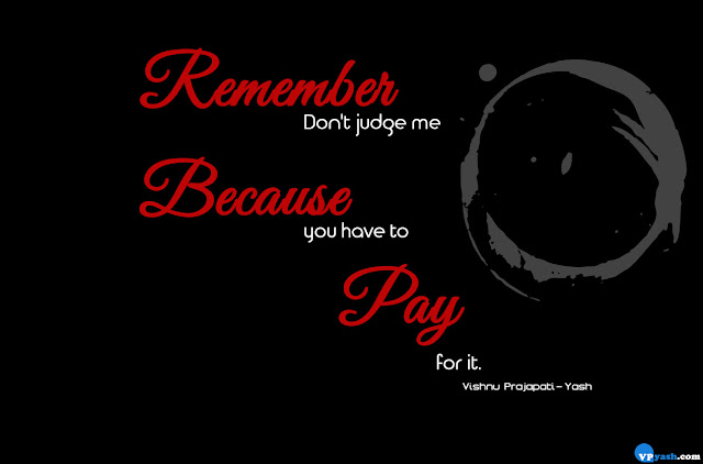 you have to pay for it attitude quote