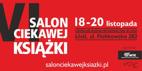 Zbliża się VI edycja Salonu Ciekawej Książki w Łodzi!