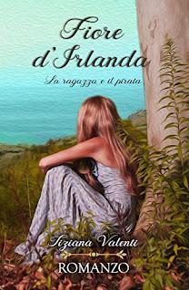 Fiore D'Irlanda: La Ragazza E Il Pirata (vol. I) PDF