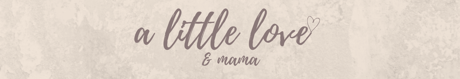 a little love & mama