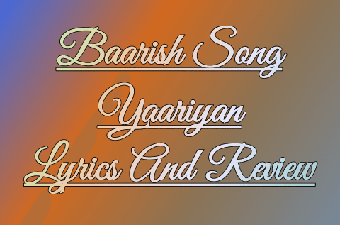 yaariyan-baarish-lyrics-in-hindi