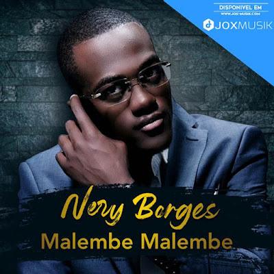 Nery Borges - Malembe Malembe