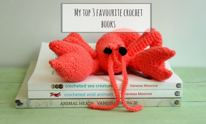 my top 3 favourite crochet books