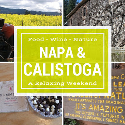 A Relaxing Food, Wine, and Nature Filled Weekend in Napa and Calistoga in March