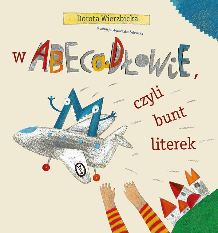 W Abecadłowie, czyli bunt literek - Dorota Wierzbicka