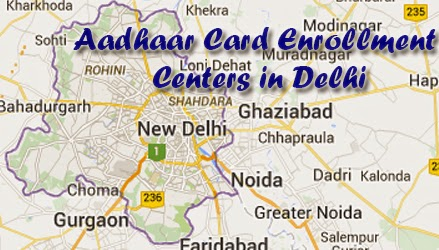Aadhaar Card Enrollment Centers in Delhi