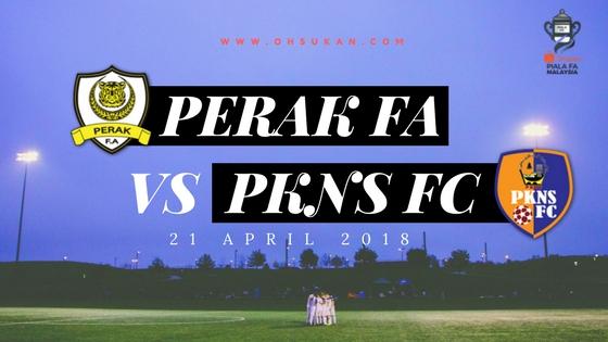 Live Streaming PERAK VS PKNS FC Piala FA 21 April 2018