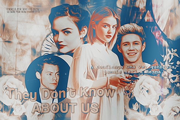 They Don't Know About Us - Whiteofzayn