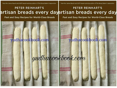 Download ebook PETER REINHART'S ARTISAN BREADS EVERY DAY - Fast And Easy Recipes For World Class Breads