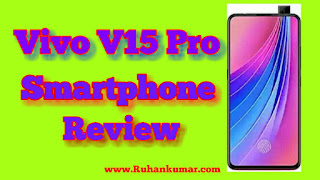 Vivo V15 Pro smartphone review  Specifications in hindi
