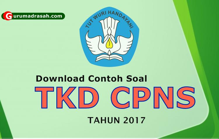 Download Contoh Soal Tkd Skd Cpns Tahun 2017 Lengkap