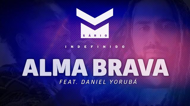 """Msário lança """"Alma Brava"""" com part. de Daniel Yorubá , o primeiro single do seu novo EP"""