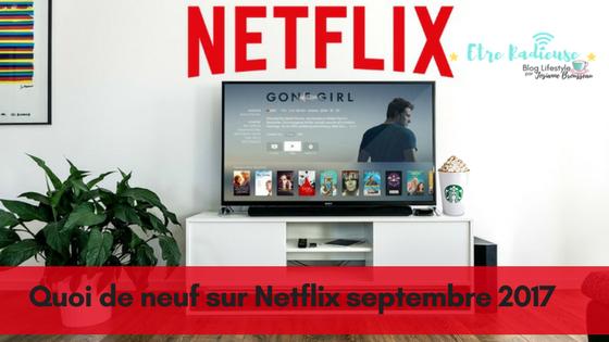 Quoi de neuf sur #Netflix Canada pour septembre 2017?