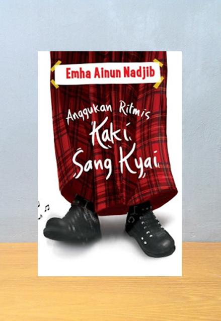 ANGGUKAN RITMIS KAKI SANG KYAI, Emha Ainun Nadjib