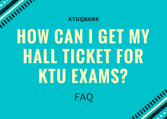 How Can I get My Hall ticket For KTU Exams?