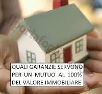 garanzie per un mutuo 100% del valore immobiliare