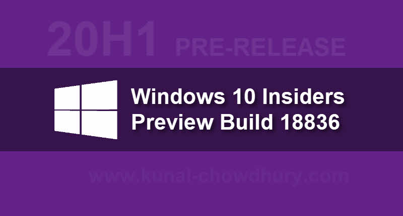Microsoft releases Windows 10 Insider Preview Build 18836 from 20H1 branch to Skip Ahead