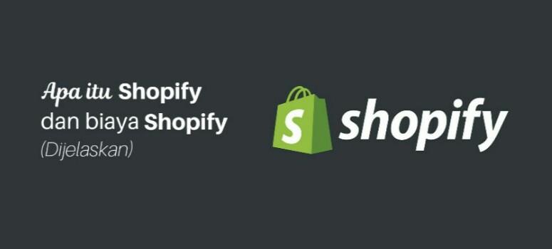 (Update) Apa Itu Shopify Dan Biaya Membuat Toko Online Dengan shopify