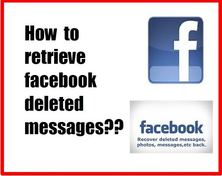 how to retrieve deleted messages on facebook