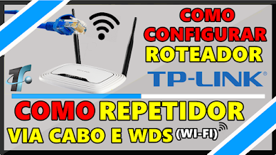Tutorial Configurar Roteador TP-Link Como Repetidor via Cabo ou WDS (Wi-fi)