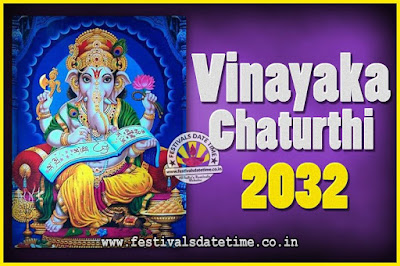 2032 Vinayaka Chaturthi Vrat Yearly Dates, 2032 Vinayaka Chaturthi Calendar