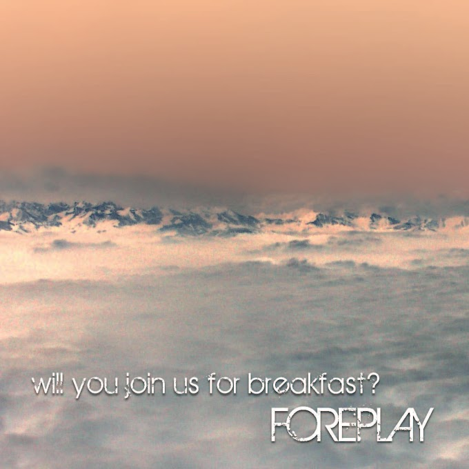 <center>Foreplay - Will You Join Us For Breakfast EP (2008)</center>