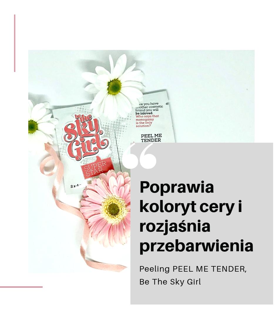 Be The Sky Girl - PEEL ME TENDER Polskie kosmetyki ranking